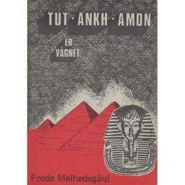 Melhedegård, Frede: Tut-Ankh-Amon er vågnet