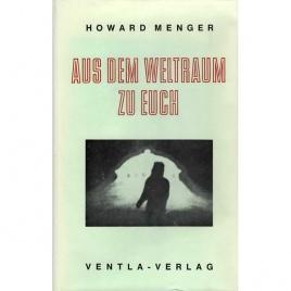Menger, Howard: Aus dem weltraum zu dir