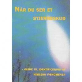 Möller Hansen, Kim: Når du ser et stjerneskud - guide til identificering af himlens fenomener