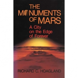 Hoagland, Richard C.: The monuments of Mars. A city on the edge of forever