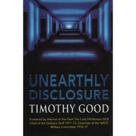 Good, Timothy: Unearthly disclosure. Conflicting interest in the control of extraterrestrial intelligence (Pb)