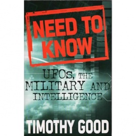 Good, Timothy: Need to know. UFOs, the military and intelligence