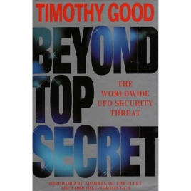 Good, Timothy: Beyond top secret. The Worldwide UFO security threat