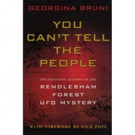 Bruni, Georgina: You can't tell the people. The cover-up of Britain's Roswell