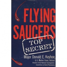 Keyhoe, Donald E.: Flying saucers - top secret