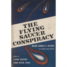 Keyhoe, Donald E.: The flying saucer conspiracy