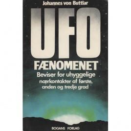 Buttlar von, Johannes: UFO faenomenet. Beviser for uhyggelige naerkontakter af förste, anden og tredje grad