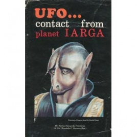 Denaerde, Stefan & Wendelle Stevens: UFO... contact from planet Iarga. A report of the investigation