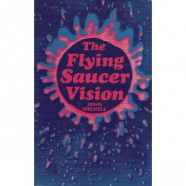 Michell, John: The flying saucer vision