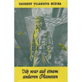 Villanueva Medina, Salvador: Ich war auf einem anderen Planeten