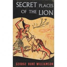 Williamson, George Hunt: Secret places of the lion
