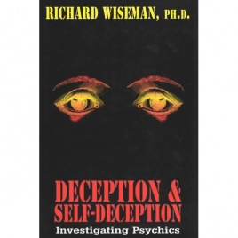 Wiseman, Richard: Deception & self-deception. Investigating psychics