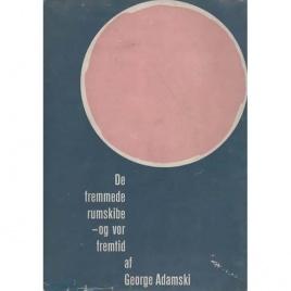 Adamski, George: De fremmede rumskibe - og vor fremtid