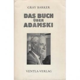 Barker, Gray: Das Buch über Adamski