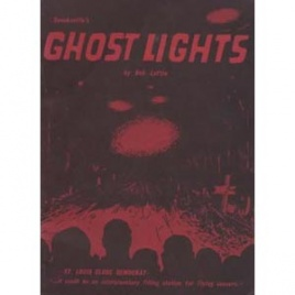 Loftin, Robert E.; Spooksville's ghost lights