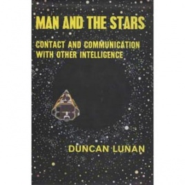 Lunan, Duncan: Man and the stars. Contact & communication with other intelligence