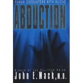 Mack, John: Abduction. Human encounters with aliens. (US edition)