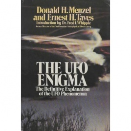 Menzel, Donald H. & Ernest H. Taves: The UFO enigma. The definitive explanation of the UFO phenomenon