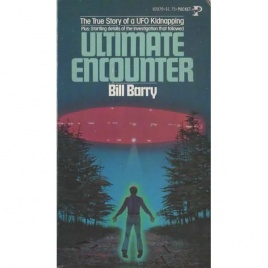 Barry, Bill: Ultimate encounter. The true story of a UFO kidnapping (Pb)