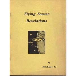 Barton, Michael X.: Flying saucer revelations