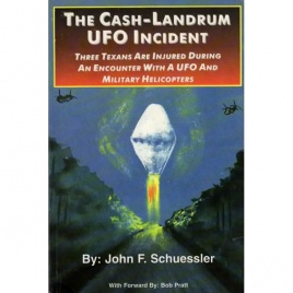 Schuessler, John F.: The Cash-Landrum UFO incident