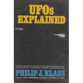 Klass, Philip J.: UFOs explained