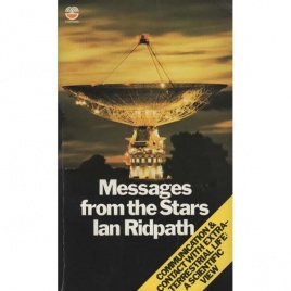 Ridpath, Ian: Messages from the stars. Communication and contact with extra-terrestrial life