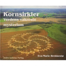 Brekkestö, Eva-Marie: Kornsirkler. Verdens vakreste mysterium