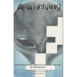 Rodwell, Mary: Awakening. How extraterrestrial contact can transform your life