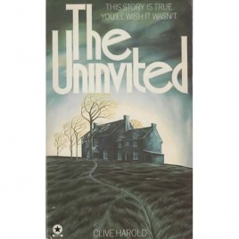 Harold, Clive: The Uninvited. A true story