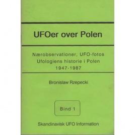 Rzepecki, Bronislaw: UFOer over Polen. Närobservationer, UFO-fotos. Ufologiens historie i Polen 1947-1987