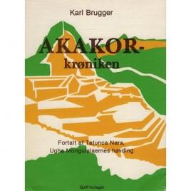 Brugger, Karl: Akakor-kröniken
