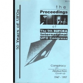 BUFORA: The Proceedings of the 9th BUFORA international UFO congress. 50 years of UFOs