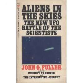 Fuller, John G. (ed.): Aliens in the skies. The new UFO battle of the scientists