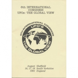 BUFORA: 6th International congress. UFOs: the global view. August 16-18, 1991 Sheffield