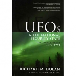 Dolan, Richard M.: UFOs and the national security state. The cover-up exposed 1973-1991
