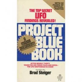 Steiger, Brad (editor): Project Blue Book. The Top Secret UFO findings revealed (Pb)
