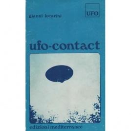 Lucarini, Gianni: Ufo-contact. Contatti con esseri di altri mondi