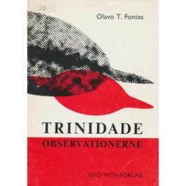 Fontes, Olavo: Trinidade-observationerne - der framtvang officiell brasiliansk anerkendelse af UFO-ernes eksistens