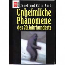 Bord, Janet & Colin: Unheimliche Phänomene des 20. Jahrhunderts
