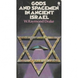 Drake, W. Raymond: Gods and spacemen in ancient Israel (Pb)