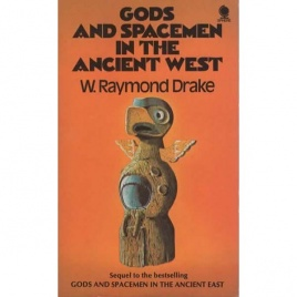 Drake, W. Raymond: Gods and spacemen in the ancient west (Pb)