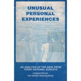 Roper Organization: Unusual personal experiences. An analysis of the data from three national surveys