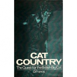 Francis, Di: Cat country. The Quest for the British big cat