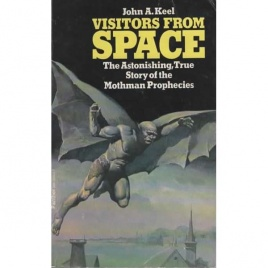 Keel, John A.: Visitors from space. The Astonishing , true story of the mothman prophecies (Pb)