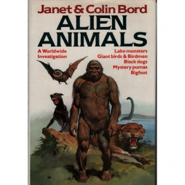 Bord, Janet & Colin: Alien animals. A worldwide investigation