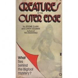 Clark, Jerome & Coleman, Loren: Creatures of the outer edge (Pb)