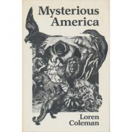 Coleman, Loren: Mysterious America