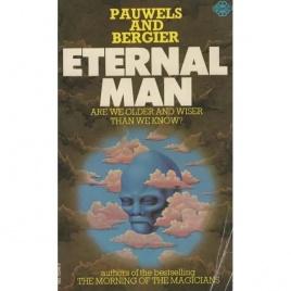 Pauwels, Louis & Bergier, Jacques: Eternal man (Pb)