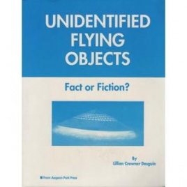 Desguins, Lilian Crowner: Unidentified flying objects. Fact or fiction?